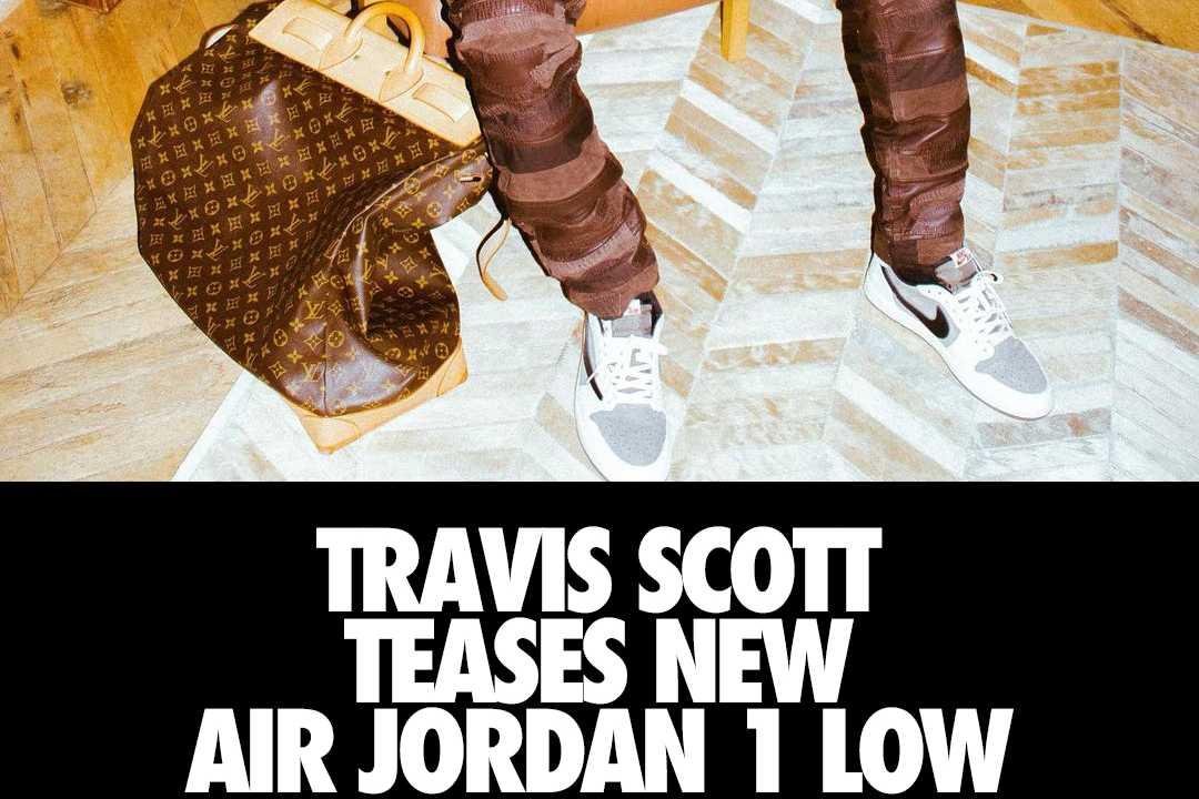 【リーク】海外2022発売!? Travis Scott x Nike Air Jordan 1 Low  抽選/定価/販売店舗まとめ